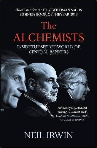 The alchemists inside the secret world of central bankers neil the alchemists inside the secret world of central bankers neil irwin 9780755362684 amazon books fandeluxe Images