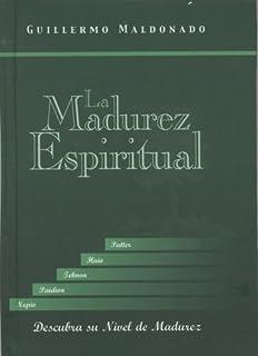 La Madurez Espiritual (Spanish Edition)