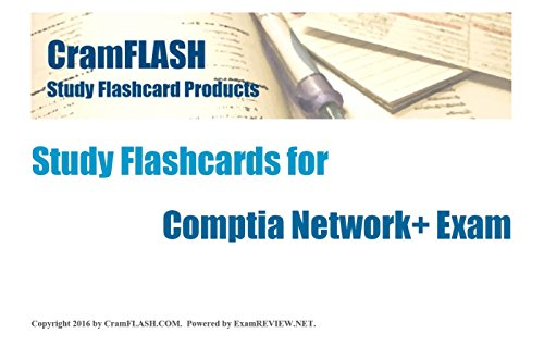 CramFLASH Study Flashcards for Comptia Network+ Exam
