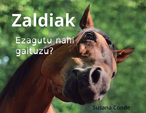 Zaldiak: Ezagutu nahi gaituzu? (Basque Edition) por Susana Conde