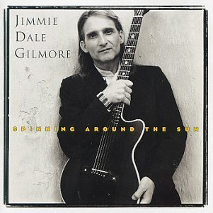 Spinning Around the Sun by Gilmore, Jimmie Dale (1993) Audio CD