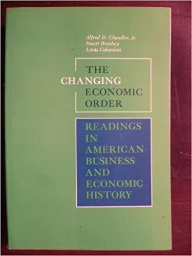 Book The Changing Economic Order : Readings in American Business and Economic History