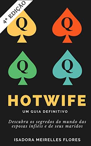 Hotwife. Um Guia Definitivo: Como se tornar mulher de vários homens