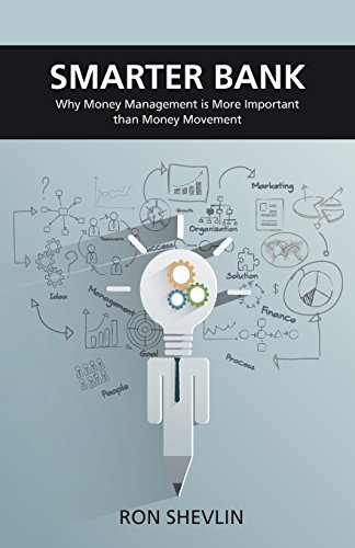 Smarter Bank  Why Money Management Is More Important Than Money Movement To Banks And Credit Unions