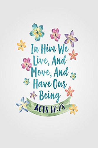 Acts 17:28 In him we live, and move, and have our being: Bible Verse Quote Cover Composition Notebook Portable