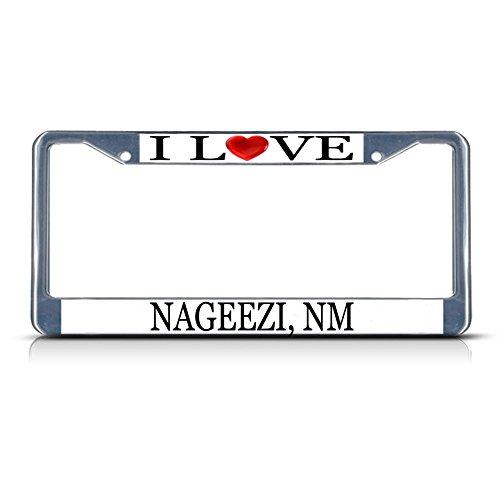I Love Heart Nageezi, Nm Chrome Metal License Plate Frame Tag Border