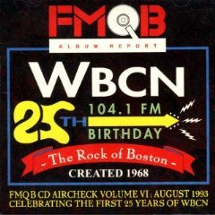 (Celebrating The First 25 Years Of WBCN: FMBQ Aircheck Volume VI, August 1993)