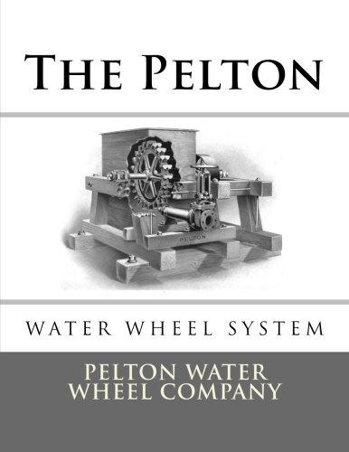 The Pelton Water Wheel System