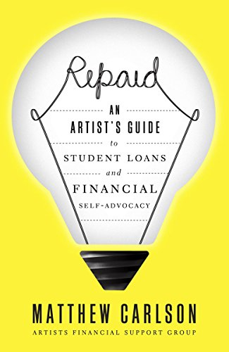 repaid an artist s guide to student loans and financial self rh amazon com 2012 OJP Financial Guide a guide to financial support for higher education students