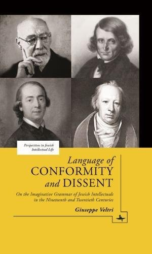 Language of Conformity and Dissent: On the Imaginative Grammar of Jewish Intellectuals in the Nineteenth and Twentieth Centuries (Perspectives in Jewish Intellectual Life) by Academic Studies Press
