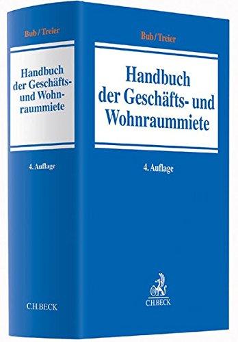 Handbuch der Geschäfts- und Wohnraummiete Gebundenes Buch – 28. Januar 2014 Wolf-Rüdiger Bub Hans-Jörg Kraemer Gerhard Treier August Belz