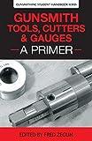 Gunsmith Tools, Cutters & Gauges: A Primer
