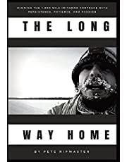 The Long Way Home: How I Won the 1,000 Mile Iditarod Footrace with Persistence, Patience, and Passion