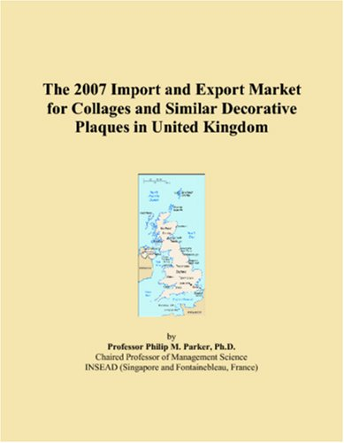 The 2007 Import and Export Market for Collages and Similar Decorative Plaques in United Kingdom