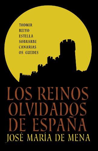 Los reinos olvidados de España (Spanish Edition)