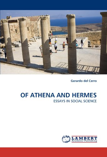 OF ATHENA AND HERMES: ESSAYS IN SOCIAL SCIENCE