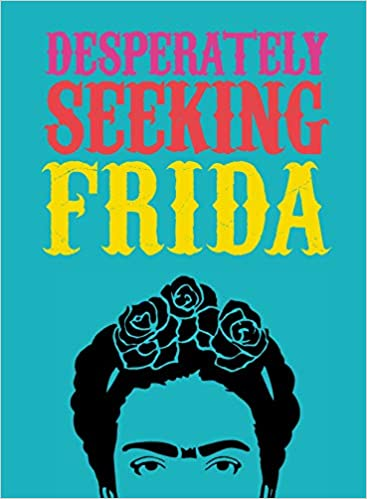 cover image, desperately seeking frida