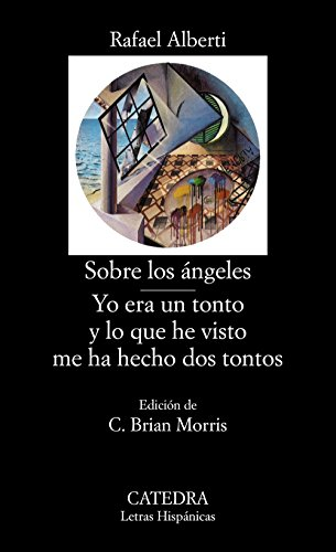 Sobre los angeles, Yo era un tonto y lo que he visto me ha hecho dos tontos/ Concerning the Angels, I was a Fool and What I Saw Left Me Two Fools ... Hispanic Writings) (Spanish Edition)