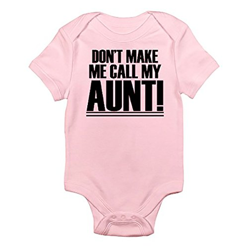 Southern Designs Don't Make Me Call My Aunt Funny Baby Romper Sizes from Newborn to 24 Month