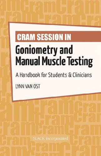 Cram Session in Goniometry and Manual Muscle Testing: A Handbook for Students & Clinicians ()