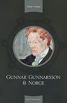 Gunnar Gunnarsson og Norge (Fræðirit Gunnarsstofnunar Book 2) (Norwegian_bokmal Edition) by [Vistdal, Oskar]