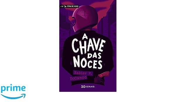A chave das noces (Infantil E Xuvenil - Fóra De Xogo): Amazon.es: Xabier P. DoCampo: Libros