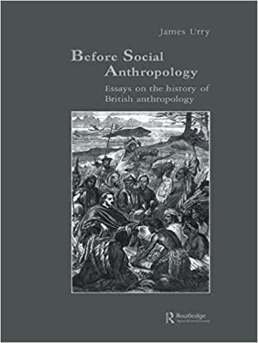 com before social anthropology essays on the history of com before social anthropology essays on the history of british anthropology studies in anthropology and history 9783718652921 james urry