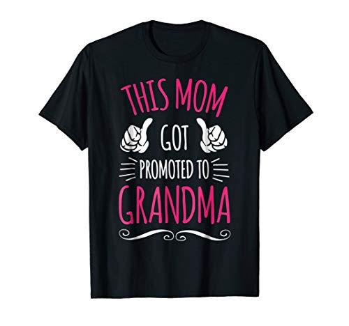 This Mom Got Promoted To Grandma Shirt