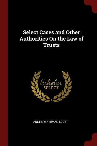 Select Cases and Other Authorities On the Law of Trusts pdf epub