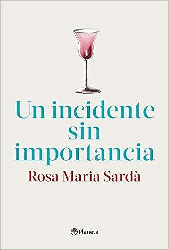 Un incidente sin importancia de Rosa M. Sardà