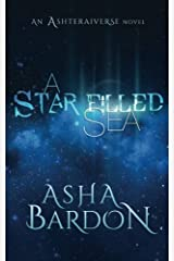 A Star Filled Sea (The Ashteraiverse) Paperback
