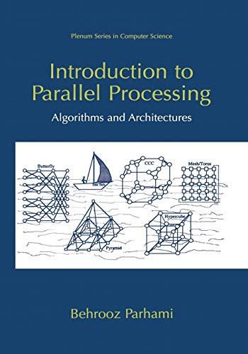 Introduction to Parallel Processing: Algorithms And Architectures (Series in Computer Science) (Parallel Computer Architecture)