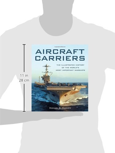 Aircraft Carriers The Illustrated History Of The Worlds Most