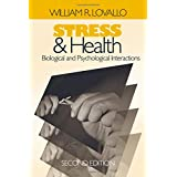 Stress and Health: Biological and Psychological Interactions (BEHAVIORAL MEDICINE AND HEALTH PSYCHOLOGY)