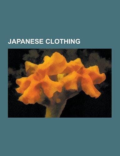 Japanese Clothing: Japanese School Uniform, Kimono, Yukata, Obi, Japanese Armour, Kanzashi, Hakama, Wakibiki, Fundoshi, J Nihitoe, Tatami