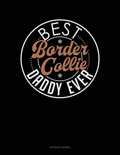 Best Border Collie Daddy Ever: Accounts Journal