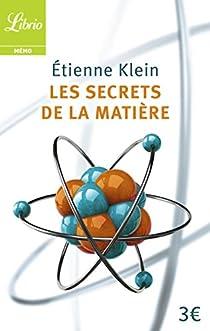 Les secrets de la matière par Klein