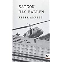Saigon Has Fallen: A Wartime Recollection