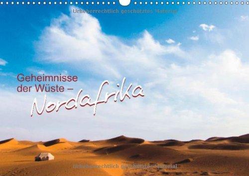 Geheimnisse der Wüste - Nordafrika (Wandkalender 2013 DIN A3 quer): Nordafrikanische Wüstenlandschaften (Monatskalender, 14 Seiten)
