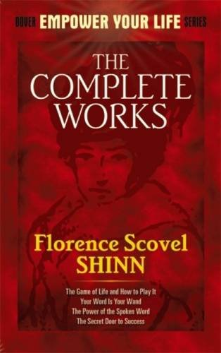 The Complete Works of Florence Scovel Shinn (Dover Empower Your Life)