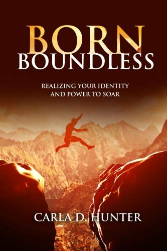 Born Boundless: Realizing Your Identity and Power To Soar