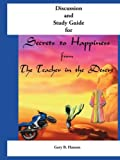 Discussion and Study Guide for Secrets to Happiness from the Teacher in the Desert, Gary B. Hansen, 1425963439