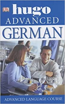 German (Hugo Advanced): Written by Sigrid-B. Martin, 2004 Edition, (Revised edition) Publisher: Dorling Kindersley Publishers Ltd