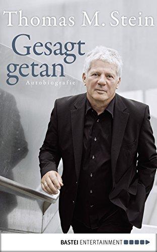 Gesagt, getan: Autobiografie (German Edition)