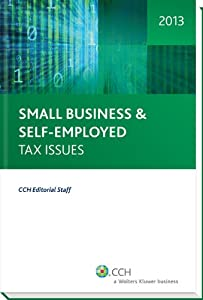 Small Business & Self-Employed Tax Issues, 2013 by CCH Inc.
