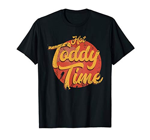 Hot Toddy Time Shirt - Funny Cocktail Gifts