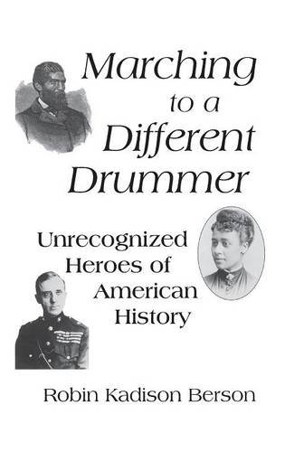 marching-to-a-different-drummer-unrecognized-heroes-of-american-history-leaders-13