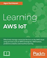 Learning AWS IoT Front Cover