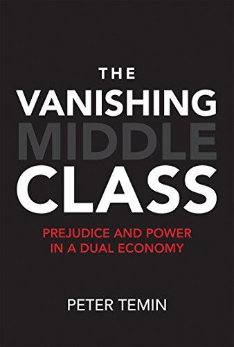 The Vanishing Middle Class: Prejudice and Power in a Dual Economy (The MIT Press) (Causes Of Wealth Inequality In The United States)