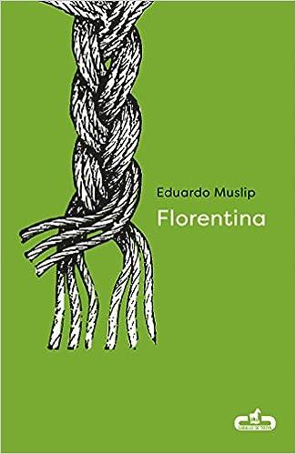 Florentina (Caballo de Troya 2018, 3): Amazon.es: Muslip, Eduardo ...